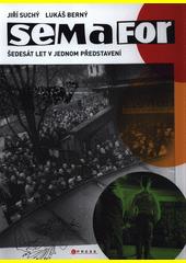 Semafor : šedesát let v jednom představení  (odkaz v elektronickém katalogu)