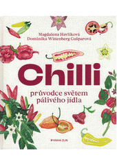 Chilli : průvodce světem pálivého jídla  (odkaz v elektronickém katalogu)