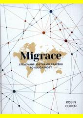 Migrace : stěhování lidstva od pravěku po současnost  (odkaz v elektronickém katalogu)