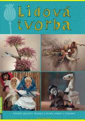 Lidová tvorba : návody, recepty, tradice a zvyky, dárky a výrobky  (odkaz v elektronickém katalogu)
