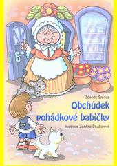 Obchůdek pohádkové babičky  (odkaz v elektronickém katalogu)