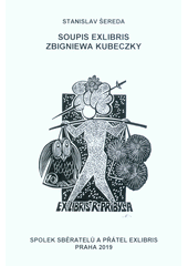 Soupis exlibris Zbigniewa Kubeczky  (odkaz v elektronickém katalogu)