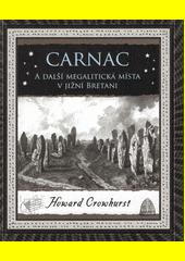 Carnac a další megalitická místa v jižní Bretani  (odkaz v elektronickém katalogu)