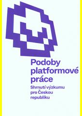 Podoby platformové práce : shrnutí výzkumu pro Českou republiku  (odkaz v elektronickém katalogu)