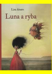 Luna a ryba  (odkaz v elektronickém katalogu)