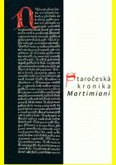 Staročeská kronika Martimiani  (odkaz v elektronickém katalogu)