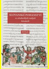 Slovanské pohanství ve středověkých ruských kázáních  (odkaz v elektronickém katalogu)