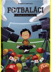 Fotbaláci. Záhada fantoma v bráně  (odkaz v elektronickém katalogu)