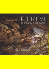 Podzemí Berounska a Hořovicka : za tajemstvím jeskyní, štol a dolů...  (odkaz v elektronickém katalogu)