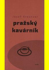 Pražský kavárník  (odkaz v elektronickém katalogu)