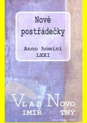 Nové postřádečky : anno homini LXXI  (odkaz v elektronickém katalogu)