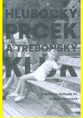 Hlubocký prcek a třeboňský kluk : vzpomínky na polovinu 20. století  (odkaz v elektronickém katalogu)