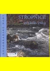 Stropnice : příběh řeky : Novohradské hory 2018  (odkaz v elektronickém katalogu)