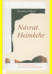Návrat : výbor z jedenácti sbírek = Heimkehr : Auswahl aus elf Lyriksammlungen  (odkaz v elektronickém katalogu)