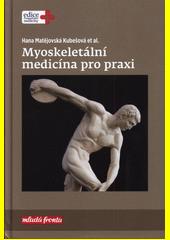 Myoskeletální medicína pro praxi  (odkaz v elektronickém katalogu)