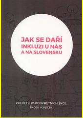 Jak se daří inkluzi u nás a na Slovensku? : pohled do konkrétních základních škol  (odkaz v elektronickém katalogu)