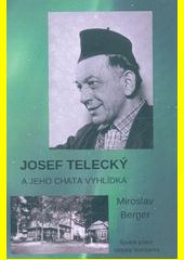 Josef Telecký a jeho Chata Vyhlídka  (odkaz v elektronickém katalogu)