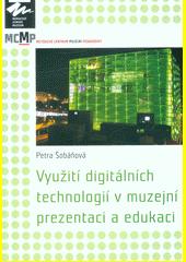 Využití digitálních technologií v muzejní prezentaci a edukaci  (odkaz v elektronickém katalogu)