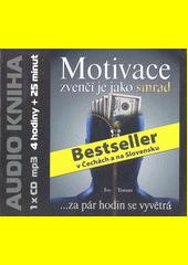 Motivace zvenčí je jako smrad  (odkaz v elektronickém katalogu)