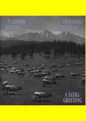 Tatranský pozdrav = A Tatra greeting  (odkaz v elektronickém katalogu)