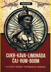 Cukr, káva, limonáda, čaj, rum, boom : kulturní proměny papuánských Nungonů  (odkaz v elektronickém katalogu)