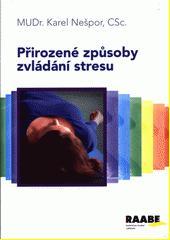 Přirozené způsoby zvládání stresu  (odkaz v elektronickém katalogu)