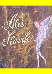 Aleš Slavík  (odkaz v elektronickém katalogu)