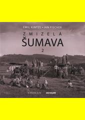 Zmizelá Šumava  (odkaz v elektronickém katalogu)