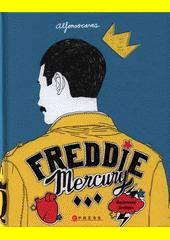 Freddie Mercury : ilustrovaný životopis  (odkaz v elektronickém katalogu)