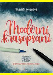 Moderní krasopsaní : základy, techniky, projekty, písanka  (odkaz v elektronickém katalogu)