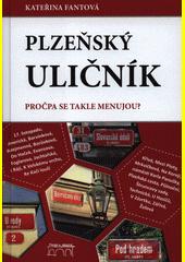 Plzeňský uličník : pročpa se takle menujou?  (odkaz v elektronickém katalogu)