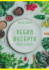Vegan recepty : hravě a zdravě (odkaz v elektronickém katalogu)
