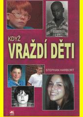 Když vraždí děti  (odkaz v elektronickém katalogu)