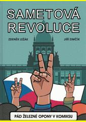 Sametová revoluce : pád železné opony v komiksu  (odkaz v elektronickém katalogu)