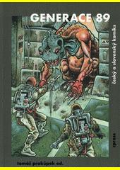 Generace 89 : český a slovenský komiks  (odkaz v elektronickém katalogu)