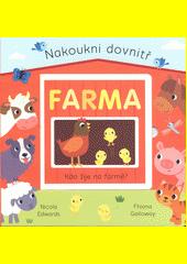 Farma : nakoukni dovnitř  (odkaz v elektronickém katalogu)