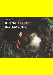 Jeskyně a doly Jizerských hor  (odkaz v elektronickém katalogu)