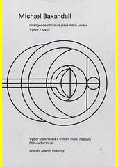 Inteligence obrazu a jazyk dějin umění : výbor z textů  (odkaz v elektronickém katalogu)
