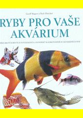 Ryby pro vaše akvárium  (odkaz v elektronickém katalogu)