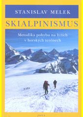 Skialpinismus : metodika pohybu na lyžích v horských terénech  (odkaz v elektronickém katalogu)