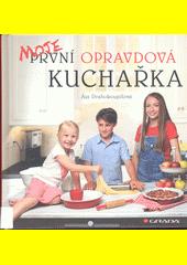 Moje první opravdová kuchařka  (odkaz v elektronickém katalogu)