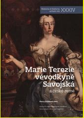 Marie Terezie vévodkyně Savojská a české země  (odkaz v elektronickém katalogu)