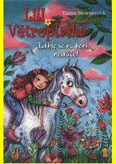 Lili Větroplaška. Takhle se na koni neskáče!  (odkaz v elektronickém katalogu)