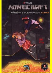 Minecraft : příběhy z Overworldu : komiks  (odkaz v elektronickém katalogu)