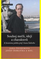 Souboj mečů, idejí a charakterů : k životnímu jubileu prof. Ivana Šedivého  (odkaz v elektronickém katalogu)