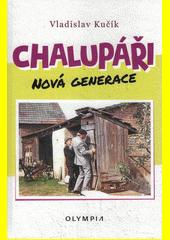 Chalupáři : nová generace  (odkaz v elektronickém katalogu)