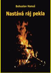 Nastává ráj pekla : vize sibiřského šamana  (odkaz v elektronickém katalogu)