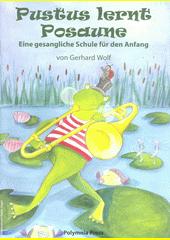 Pustus lernt Posaune: Eine gesangliche Schule für den Anfang (odkaz v elektronickém katalogu)