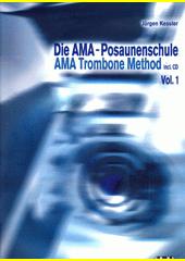 Die AMA-Posaunenschule = AMA Trombone Method. Vol. 1 (odkaz v elektronickém katalogu)