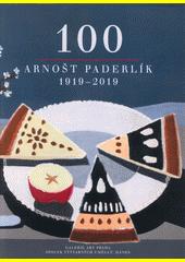 100 : Arnošt Paderlík 1919-2019 : katalog výstavy : 16. říjen - 8. listopad 2019, Galerie Art Praha  (odkaz v elektronickém katalogu)